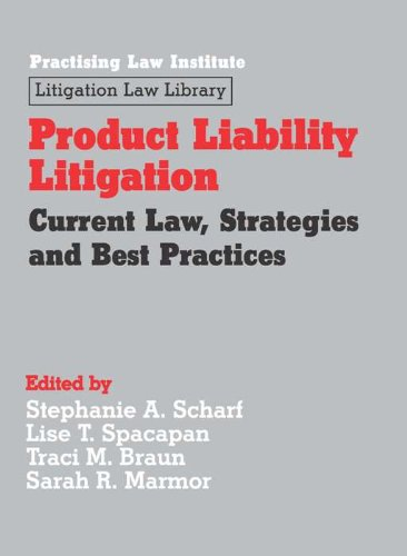 9781402412578: Product Liability Litigation: Current Law, Strategies and Best Practices