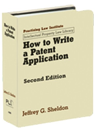 9781402412950: How to Write a Patent Application (Intellectual Property Law Library (Practising Law Institute))