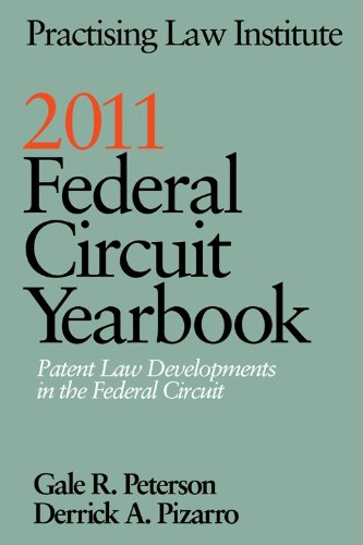 9781402414565: 2011 Federal Circuit Yearbook: Patent Law Developments in the Federal Circuit