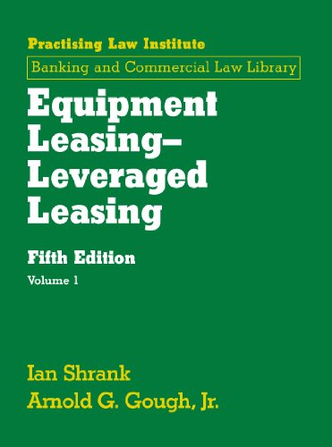 9781402414947: Equipment Leasing - Leveraged Leasing: 3 Vol Set (Practising Law Institute Banking and Commercial Law Library)