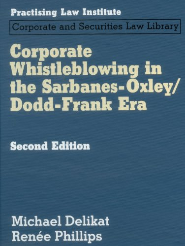 9781402416590: Corporate Whistleblowing in the Sarbanes Oxley/Dodd-Frank Era (PLI's Corporate and Securities Law Library)