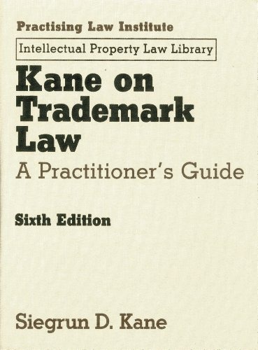 9781402420665: Kane on Trademark Law: A Practitioner's Guide (Intellectual Property Law Library)
