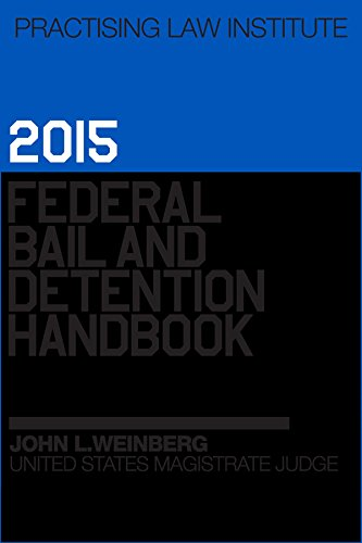Federal Bail and Detention Handbook 2014 (Practising Law Institute Library): Weinberg, John L.