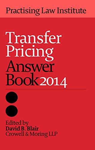 Transfer Pricing Answer Book 2014: David B. Blair