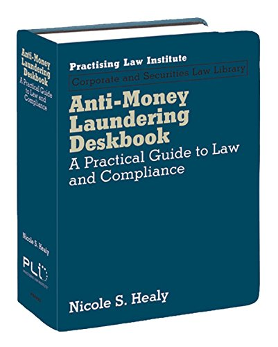 9781402422652: Anti-Money Laundering Deskbook: A Practical Guide to Law and Compliance