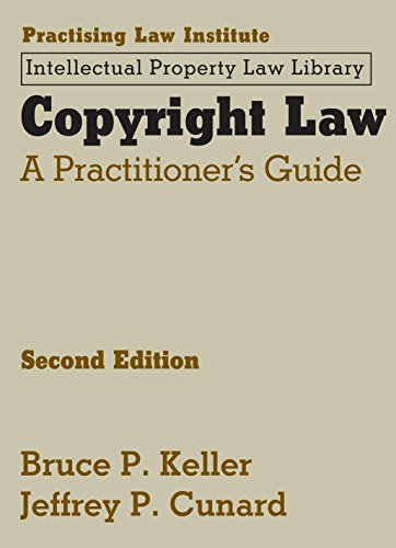 Copyright Law: A Practitioner's Guide: Bruce P. Keller