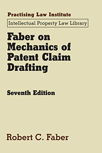 Faber on Mechanics of Patent Claim Drafting: Robert C Faber