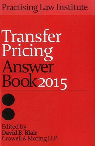 Transfer Pricing Answer Book 2015: Blair, David B.