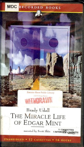9781402516252: The Miracle Life of Edgar Mint, by Brady Udall