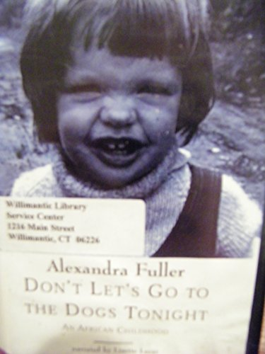 Don't Let's Go to the Dogs Tonight, an African Childhood: Fuller, Alexandra