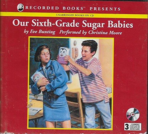9781402523267: Our Sixth-Grade Sugar Babies (Unabridged Books On CD)