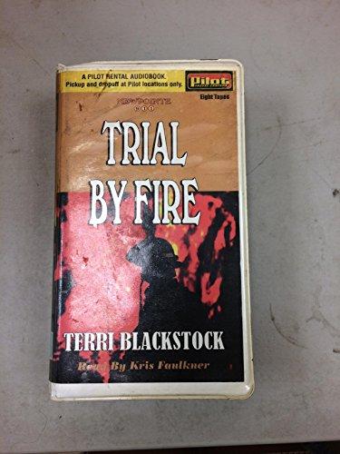 Trial by Fire (9781402528729) by Terri Blackstock