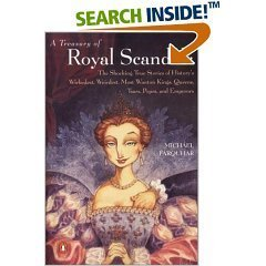A Treasury of Royal Scandals (140252918X) by Michael Farquhar