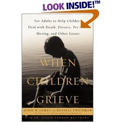 9781402532832: When Children Grieve: For Adults to Help Children Deal with Death, Divorce, Pet Loss, Moving, and Other Losses, Unabridged Edition