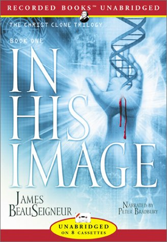 In His Image (Christ Clone Trilogy): BeauSeigneur, James