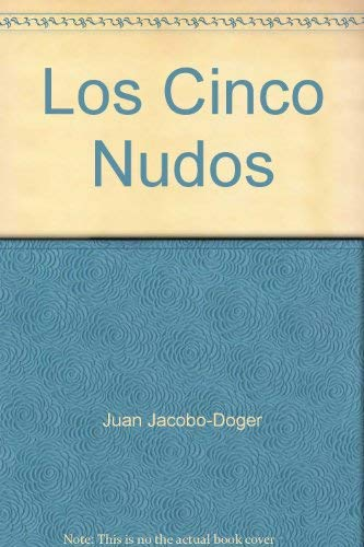 9781402539510: Los Cinco Nudos