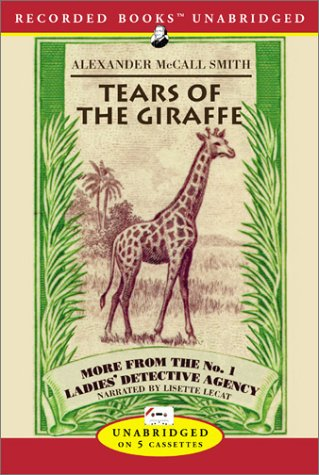 Tears of the Giraffe (No. 1 Ladies Detective Agency) (9781402541773) by Alexander McCall Smith