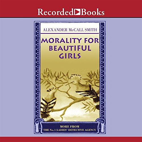 Morality for Beautiful Girls: More from The No. 1 Ladies' Detective Agency (9781402543685) by Alexander McCall Smith