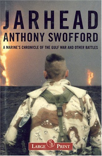 Jarhead a Marine's Chronicle of the Gulf: Anthony Swofford
