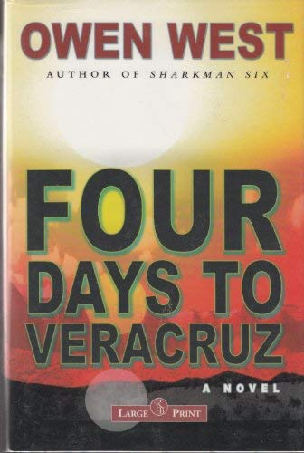 Four Days to Veracruz [LARGE PRINT]: West, Owen