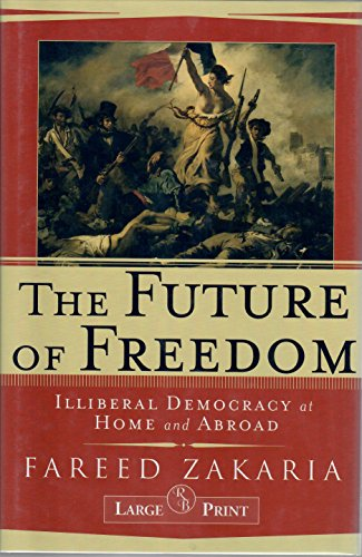 9781402566189: The Future of Freedom: Illiberal Democracy at Home and Abroad