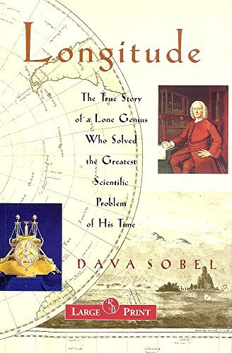 Longitude Large Print (The True Story of a Lone Genius Who Solved the Greatest Scientific Problem of (1402566204) by Dava Sobel