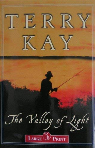 The Valley of Light: A Novel: Terry Kay