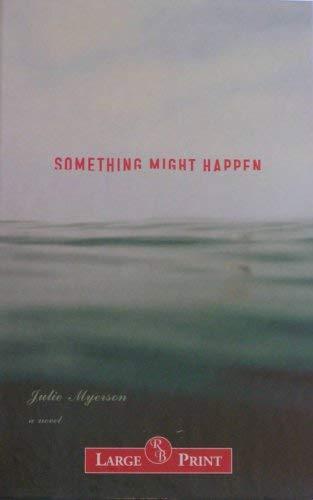9781402576546: Something Might Happen: A Novel