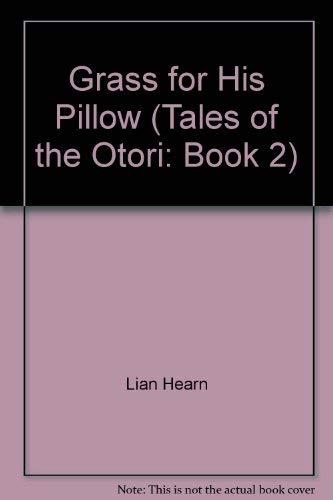 9781402579165: Grass for His Pillow (Tales of the Otori: Book 2)