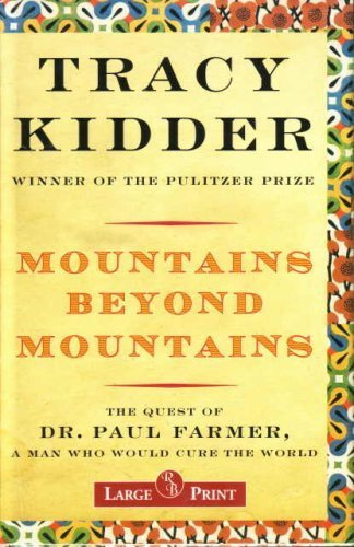9781402579530: Mountains Beyond Mountains the Quest of Dr. Paul Farmer, a Man Who Would Cure the World - Large Print