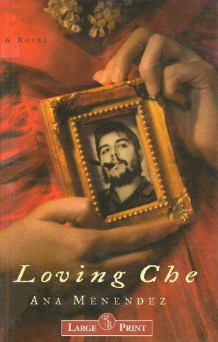 9781402590375: Loving Che: A Novel