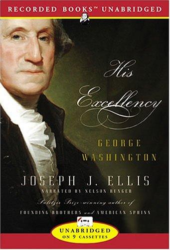 His Excellency George Washington: Joseph Ellis
