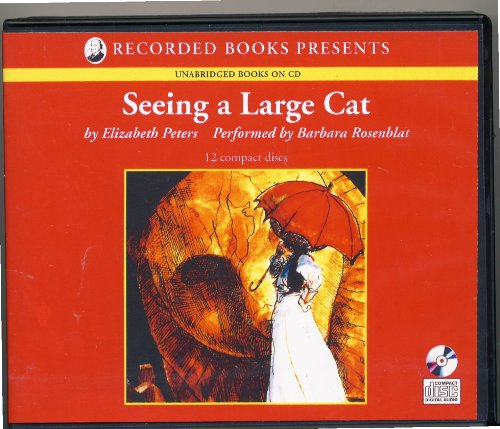 9781402593062: Seeing a Large Cat (An Amelia Peabody Mystery) (Unabridged)