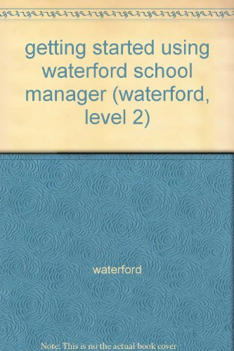 9781402601354: getting started using waterford school manager (waterford, level 2)