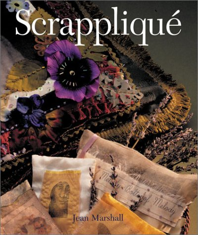Scrapplique : The Creative Art of Making: Jean Marshall