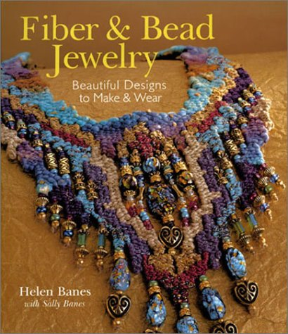 9781402700736: Fiber and Bead Jewelry: Beautiful Designs to Make and Wear (Beadwork Books)