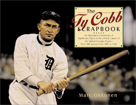 The Ty Cobb Scrapbook: An Illustrated Chronology: Okkonen, Marc