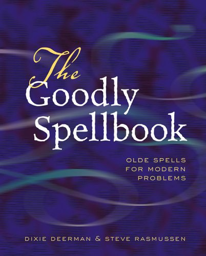 9781402700835: The Goodly Spellbook: Olde Spells For Modern Problems