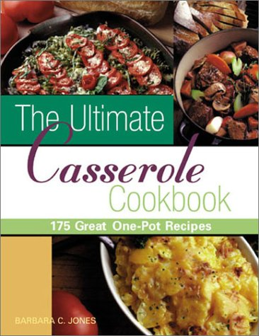 9781402700965: The Ultimate Casserole Cookbook: 175 Great One-Dish Recipes