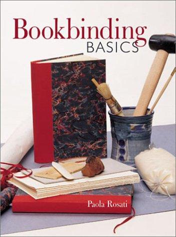 Bookbinding Basics: Rosati, Paola