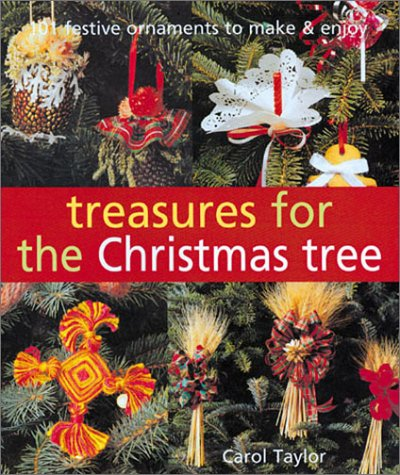 9781402701337: Treasures for the Christmas Tree: 101 Festive Ornaments to Make & Enjoy