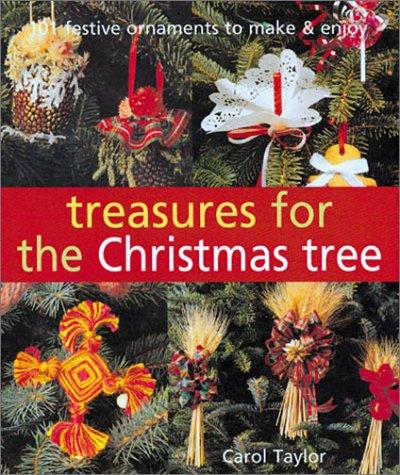 9781402701337: Treasures for the Christmas Tree: 101 Festive Ornaments to Make & Enjoy