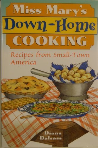 9781402701481: Miss Mary's Down-Home Cooking: Recipes from Small-Town America