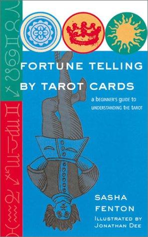 Fortune Telling by Tarot Cards: A Beginner's: Sasha Fenton