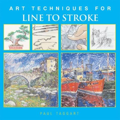 9781402702365: Art Techniques for Line to Stroke (Art Techniques from Pencil to Paint)