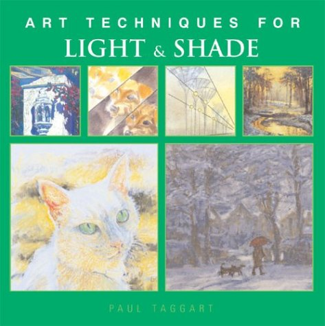 9781402702396: Art Techniques for Light & Shade (Art Techniques from Pencil to Paint)