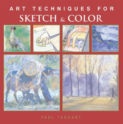 9781402702402: Art Techniques for Sketch & Color (Art Techniques from Pencil to Paint)