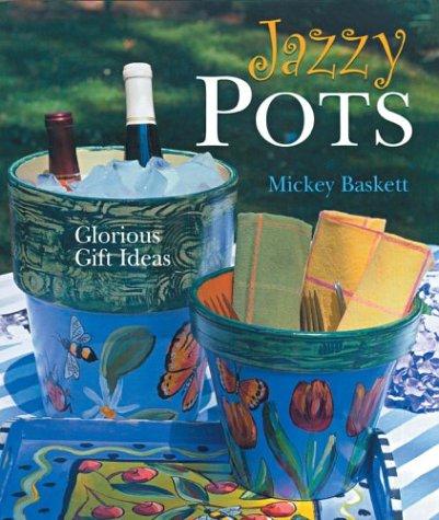 9781402703362: Jazzy Pots: Glorious Gift Ideas