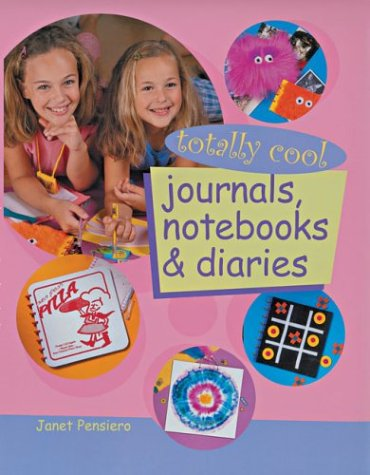 9781402703416: Totally Cool Journals, Notebooks & Diaries