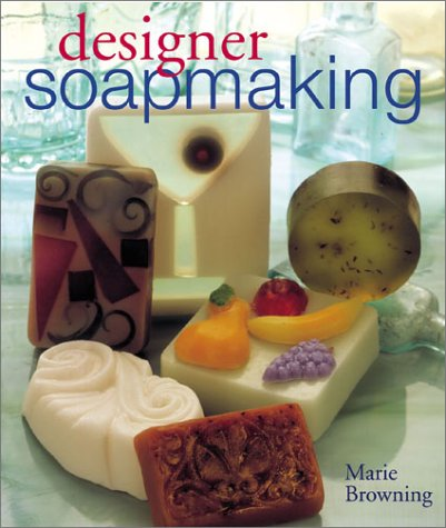 Designer Soapmaking 9781402703423 Make an assortment of colorful, fragrant soaps right at home. It's simple and fun with melt-and-pour soap bases, plus easily purchased m
